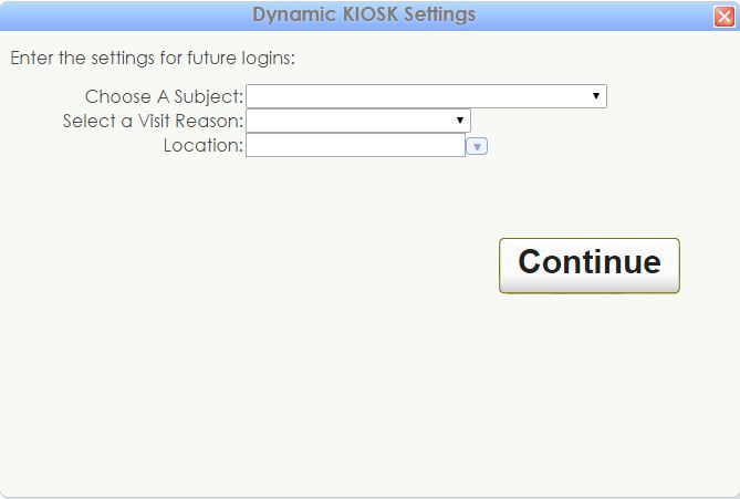 Dynamic Kiosk options with subject, reason and location.